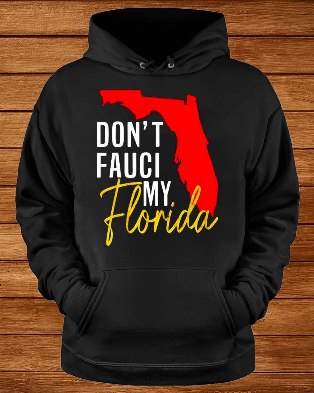 Don Rsquo T Fauci My Florida 2021 Shirt