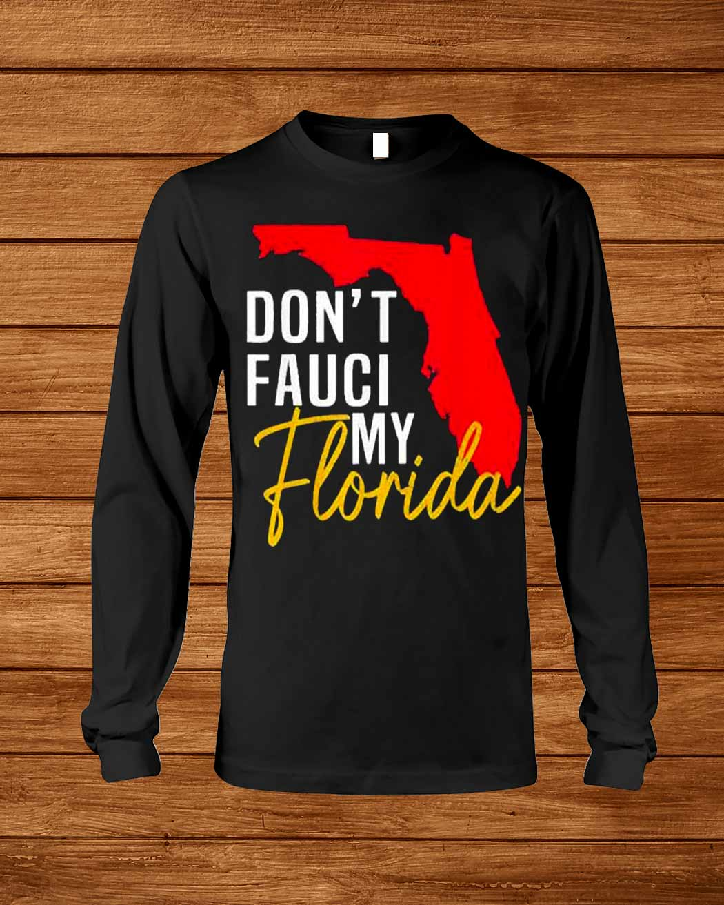 Funny Where To Buy Don Rsquo T Fauci My Florida Shirt