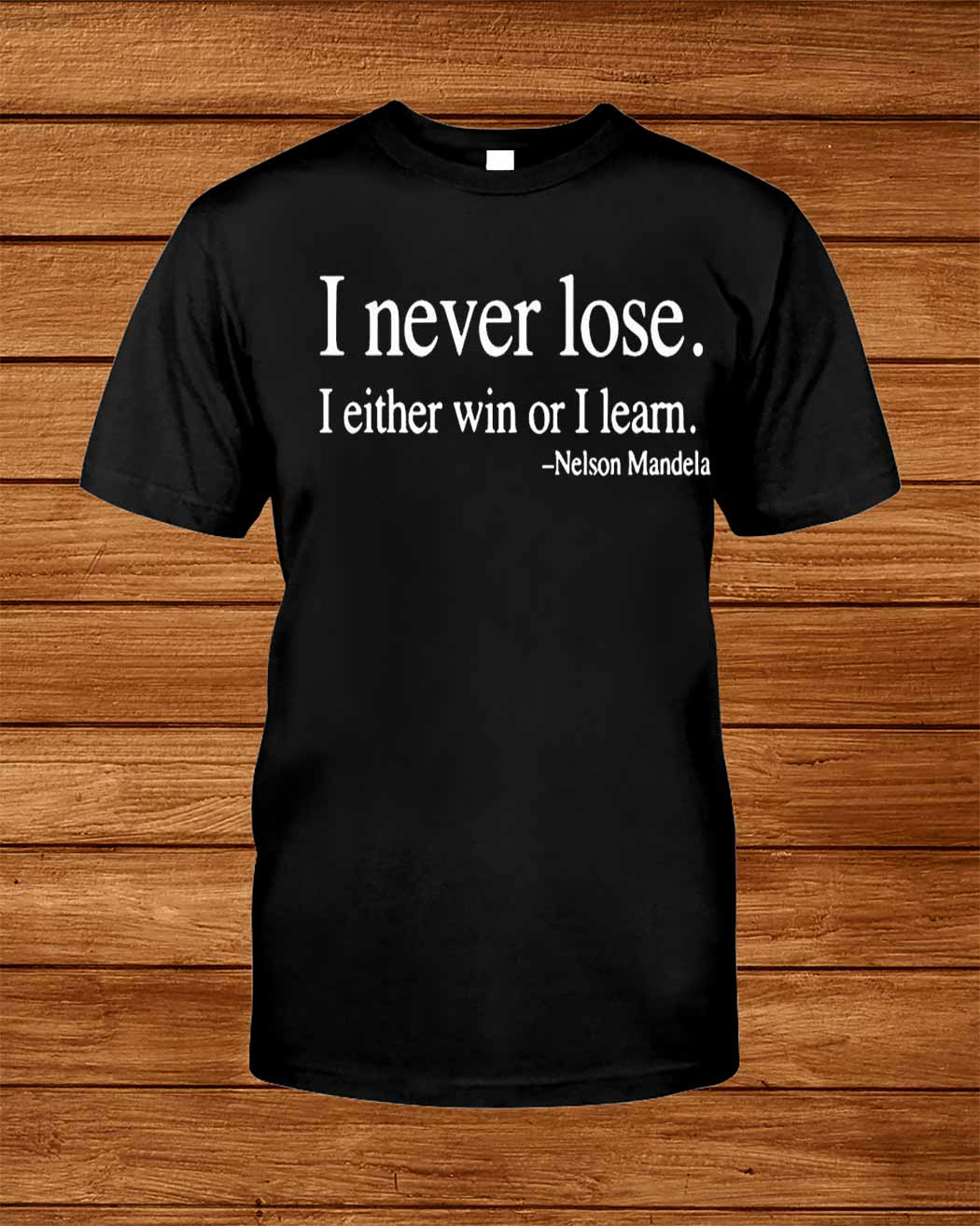 I Never Lose I Either Win Or I Learn Nelson Mandela Shirt