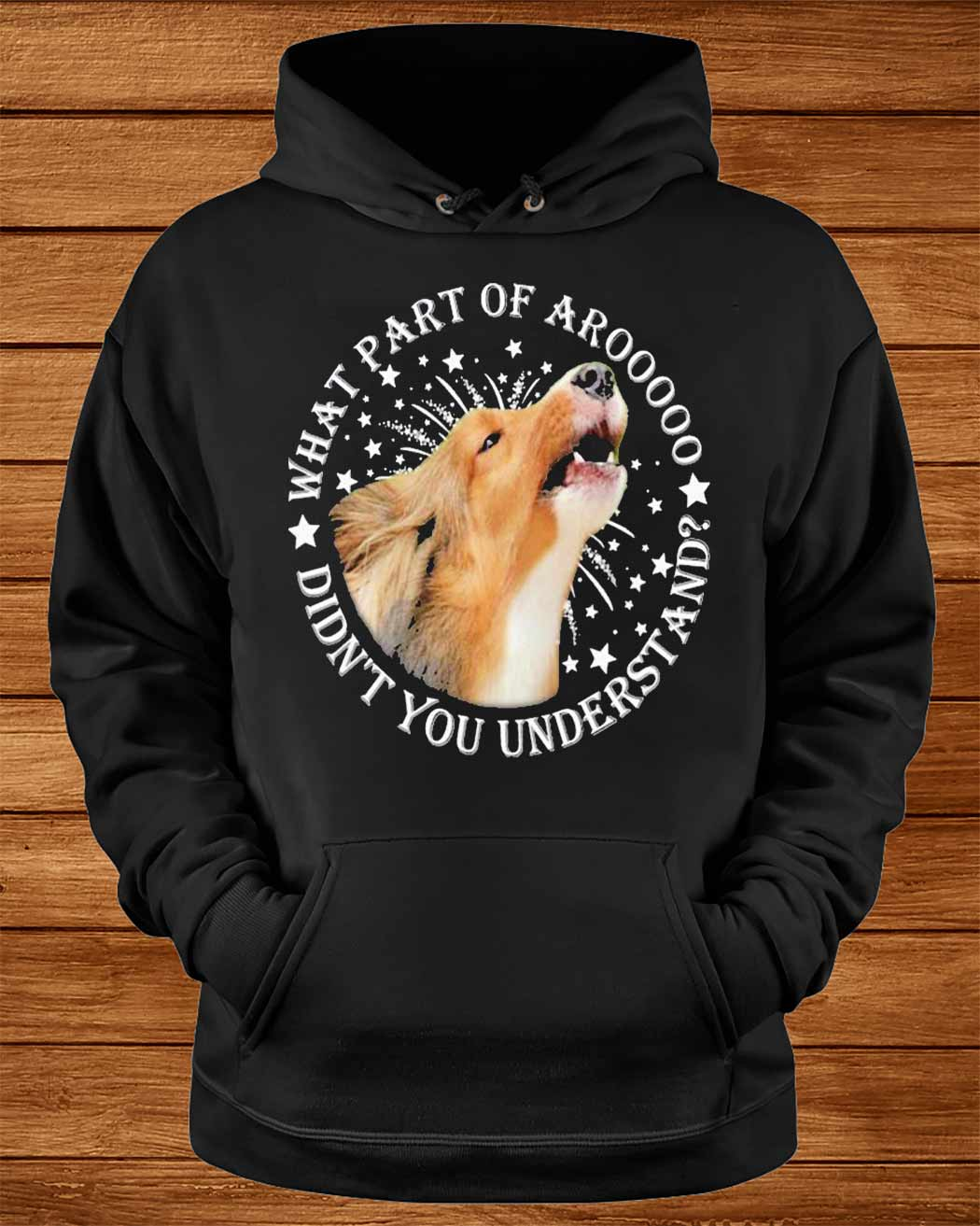 Sheltie S What Part Of Aroooo Didn Rsquo T You Understand Shirt